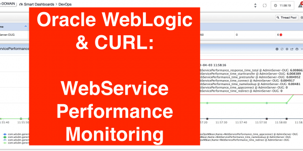 Oracle WebLogic: Monitoring WebService Performance then Trigger Auto JFR and Thread Dump – Volume-II